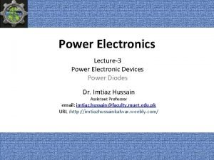 Power Electronics Lecture3 Power Electronic Devices Power Diodes