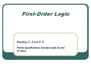 FirstOrder Logic Reading C 8 and C 9