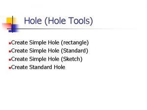 Hole Hole Tools Create n Simple Hole rectangle