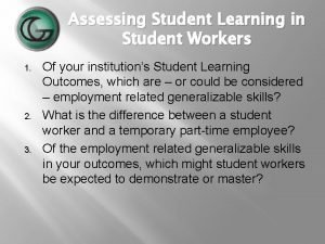 Assessing Student Learning in Student Workers 1 2