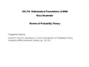 580 704 Mathematical Foundations of BME Reza Shadmehr