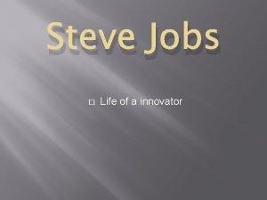 Steve Jobs Life of a innovator Early life