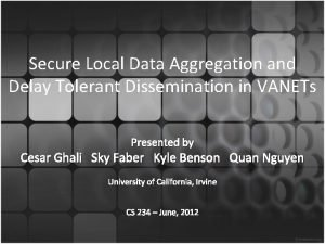 Secure Local Data Aggregation and Delay Tolerant Dissemination