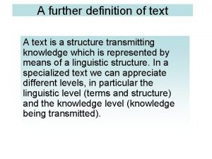 A further definition of text A text is