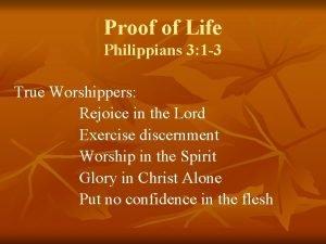 Proof of Life Philippians 3 1 3 True