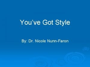 Youve Got Style By Dr Nicole NunnFaron Ice