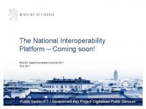 The National Interoperability Platform Coming soon HELDIG Digital