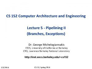 CS 152 Computer Architecture and Engineering Lecture 5