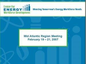 Mid Atlantic Region Meeting February 19 21 2007