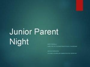 Junior Parent Night MISSY RIZKALLA DIRECTOR OF COLLEGETRANSITIONAL