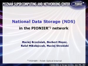 National Data Storage NDS in the PIONIER network