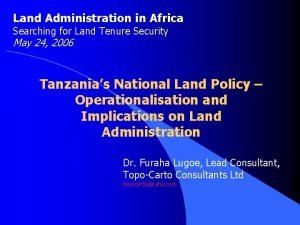 Land Administration in Africa Searching for Land Tenure