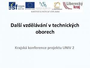 Dal vzdlvn v technickch oborech Krajsk konference projektu