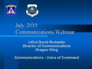 July 2019 Communications Webinar Lt Col David Rudawitz