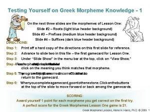 Testing Yourself on Greek Morpheme Knowledge 1 On