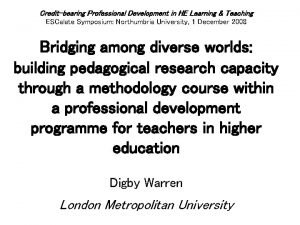 Creditbearing Professional Development in HE Learning Teaching ESCalate