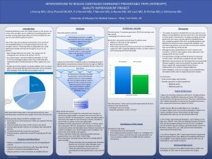 INTERVENTIONS TO REDUCE CONTINUED EMERGENCY PREVENTABLE TRIPS INTERCEPT