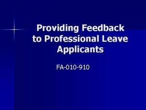 Providing Feedback to Professional Leave Applicants FA010 910