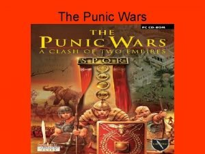 The Punic Wars The Punic Wars were fought