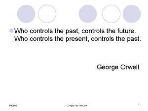 l Who controls the past controls the future