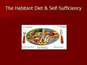 The Habitant Diet SelfSufficiency Food n n n