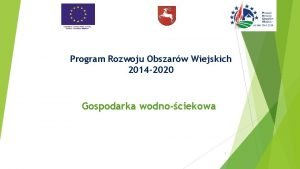 Program Rozwoju Obszarw Wiejskich 2014 2020 Gospodarka wodnociekowa