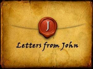 J Letters from John J Letters from John