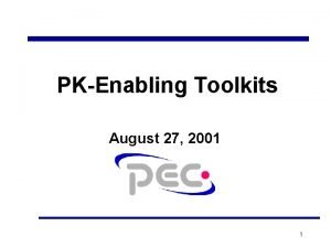PKEnabling Toolkits August 27 2001 1 CSOS Interfaces