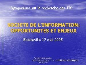 Symposium sur la recherche des TIC SOCIETE DE