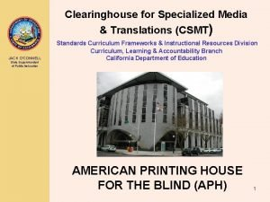Clearinghouse for Specialized Media Translations CSMT JACK OCONNELL