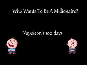 Who Wants To Be A Millionaire Napoleons 100