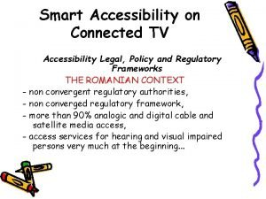 Smart Accessibility on Connected TV Accessibility Legal Policy