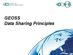 GEOSS Data Sharing Principles GEOSS 10 Year Implementation