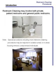 Introduction Restroom Cleaning Procedures Restroom Cleaning may involve