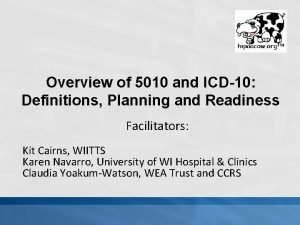 Overview of 5010 and ICD10 Definitions Planning and