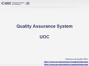 Quality Assurance System UOC Planning and Quality Office