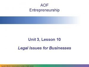 AOF Entrepreneurship Unit 3 Lesson 10 Legal Issues