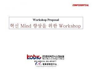 CONFIDENTIAL Workshop Proposal Mind Workshop 031 4838 114