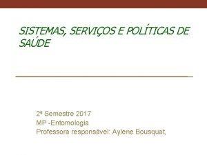 SISTEMAS SERVIOS E POLTICAS DE SADE 2 Semestre