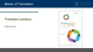 Master of Translation solutions Anthony Pym Master of