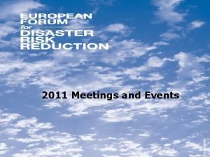 2011 Meetings and Events On 28 February 2011