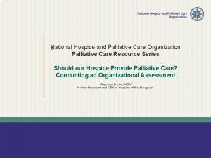 National Hospice and Palliative Care Organization Palliative Care
