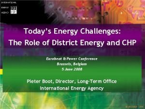 INTERNATIONAL ENERGY AGENCY Todays Energy Challenges ENERGY TECHNOLOGY