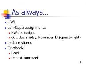 As always n n OWL LonCapa assignments n