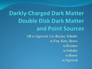 DarklyCharged Dark Matter Double Disk Dark Matter and