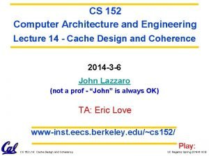 CS 152 Computer Architecture and Engineering Lecture 14