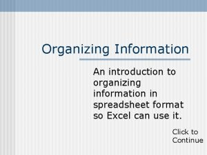 Organizing Information An introduction to organizing information in