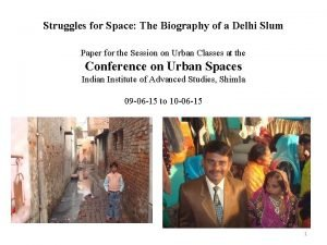 Struggles for Space The Biography of a Delhi