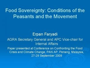 Food Sovereignty Conditions of the Peasants and the