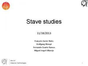 Stave studies 11182013 FranoisXavier Nuiry Wolfgang Klempt Fernando